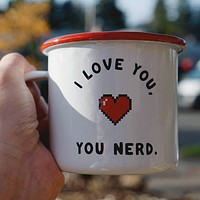 I Love You, You Nerd Enamel Mug with Pixel Heart