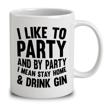 By Party I Mean Stay Home And Drink Gin