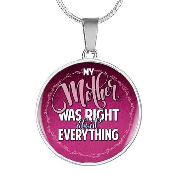 My Mother Was Right Luxury Circle Necklace