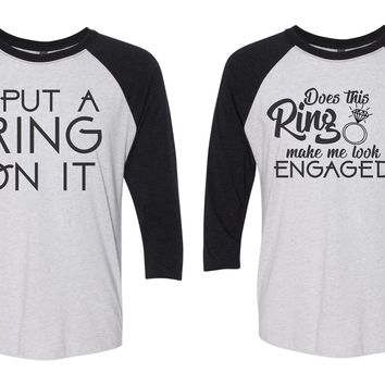 I put a Ring on it, Does this ring make me look engaged? Baseball Tees- engagement shirts - wedding announcement - getting married shirts