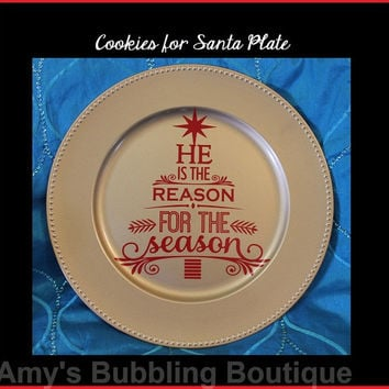 He is the Reason For the Season, Christmas Gift, Christmas Plate, Christmas Eve, Home Decor, Cookies for Santa Plate, Gold Plate, Santa