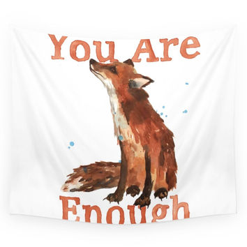 Society6 Inspirational Quotes Fox Art You Are Eno Wall Tapestry