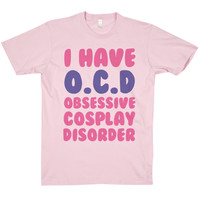 OBSESSIVE COSPLAY DISORDER TEE