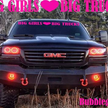 "Windshield Decal ""BIG GIRLS LOVE BIG TRUCKS"" Sunvisor Sticker Banner"