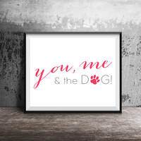 Printable You Me And The Dogs! Dog Lover Print, Anniversary gift, Small Family Print, Gift for Girlfriend, Gift for wife, Dog mom. Dog dad.