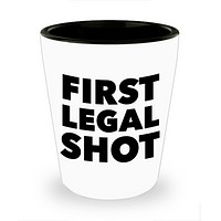 First Legal Shot Glass Happy 21st Birthday Shot Glasses Funny Ceramic Shot Glass Gift