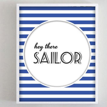 Print Hey There #Sailor #Quote Poster, #Nautical, Navy #Blue Stripes, Office Decor, Dorm Art, #Beach Coastal Decor, Typography Poster