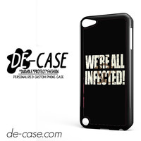 The Walking Dead We're All Infected DEAL-11115 Apple Phonecase Cover For Ipod Touch 5