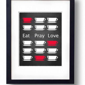 Eat pray love printable Red Kitchen decor print Chalkboard kitchen art Black red Kitchen wall art Coffee tea cups 5x7, 8x10 INSTANT DOWNLOAD
