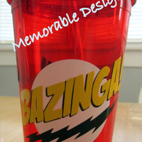 Personalized Acrylic tumbler Big Bang Theory Bazinga