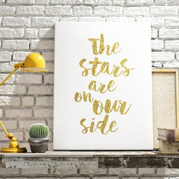 Gold Foil Quote Art, Gift For Her, Stars Are On Our Side, Print Art, Gold Love Quotes, Typography Print, Instant Download, Top Selling Items