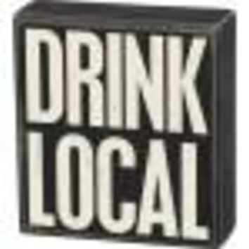 Drink Local Box Sign By Primitives By Kathy
