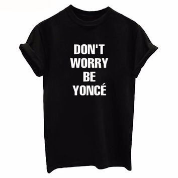 New Summer Women's Letter Printed 'DON'T WORRY BE YONCE' T-Shirt Concise Outfit