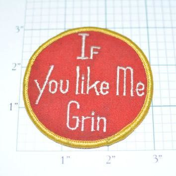 If You Like Me Grin Conversation Starter Pickup Line Vintage Patch eb6