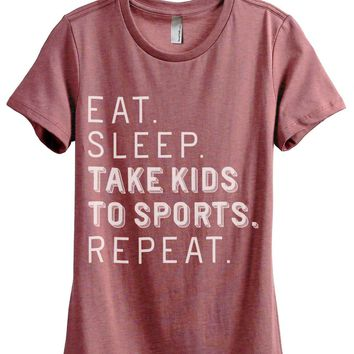 Eat Sleep Take Kids Sports Repeat