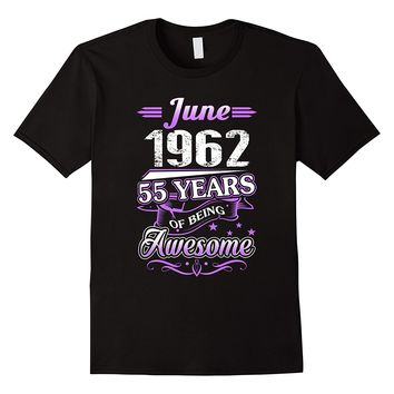 June 1962 55 Years Of Being Awesome Shirt