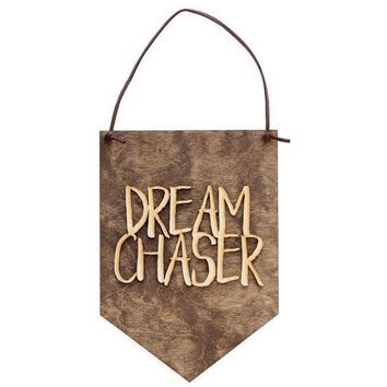 Dream Chaser - Wooden Wall Sign