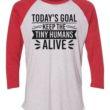 """Unisex Christmas Soft Tri-Blend Baseball T-Shirt """"Today's Goal Keep The Tiny Humans Alive"""" Rb Clothing Co"""