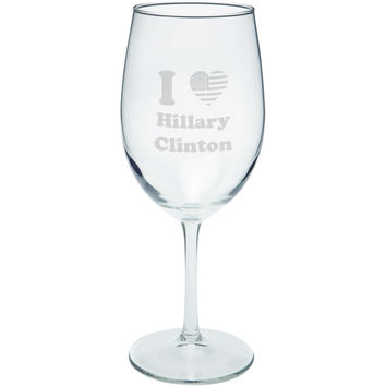 Election 2016 I Heart Hillary Clinton Etched White Wine Glass