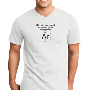 All of the Good Science Puns Argon Adult V-Neck T-shirt
