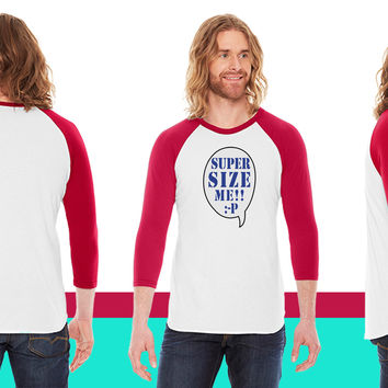 super size me American Apparel Unisex 3/4 Sleeve T-Shirt
