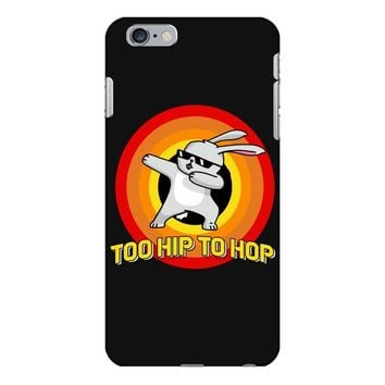 too hip to hop dabbing bunny easter iPhone 6 Plus/6s Plus Case