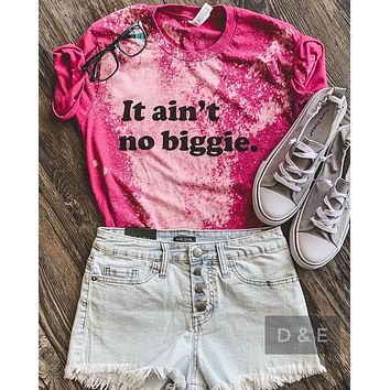 It Ain't No Biggie Graphic Tee (S-2XL)