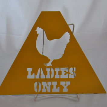 Metal chicken coop sign Ladies Only, chicken coop