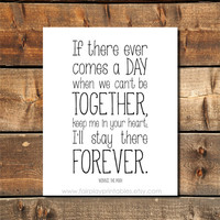 "If There Ever Comes a Day- Winnie The Pooh Quote Together Forever Dorm Decor Friend Gift Instant Download Nursery Art - 8""x10"" Print"