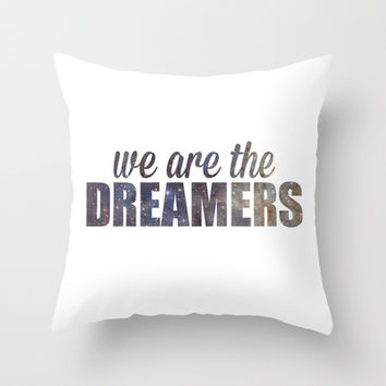 We Are The Dreamers  Throw Pillow by LookHUMAN