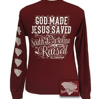 SALE Girlie Girl Originals South Carolina Raised, Jesus Saved Bright Long Sleeves T Shirt
