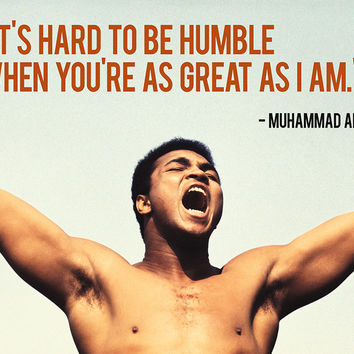 Muhammad Ali Quotes It's Hard To Be Humble Poster
