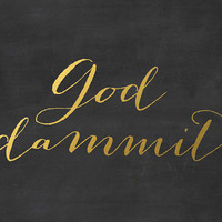 God Dammit - Swear Word - Curse Word - Chalkboard Decor - Gold lettering - Faux Gold Faux - Chalkboard Art - Printable Art - Digital Print