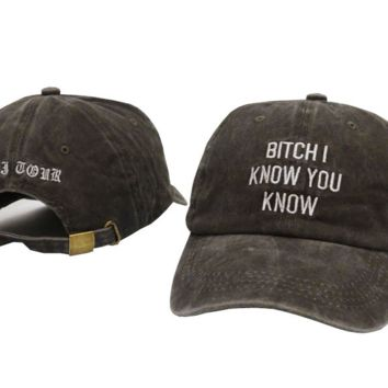 BITCHI KNOW YOU KNOW Embroidered Baseball embroidered cap Hat