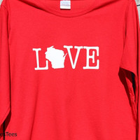 Love Wisconsin Shirt, Long Sleeve Wisconsin Shirt, Womens