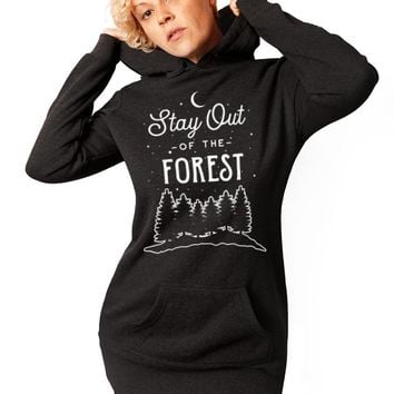 Stay Out of The Forest Hoodie - Tunic Sweatshirt Dress
