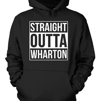 Straight Outta Wharton County. Cool Gift - Hoodie