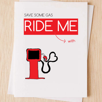 """Cheeky, I like you card, """"Save some gas, ride (with) me"""" anniversary card, sexy card, Cute, funny,  romantic card"""