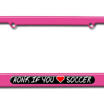 Honk if You Love Soccer License Plate Frame