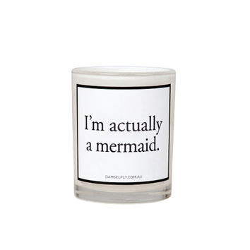 I'm Actually A Mermaid Candle