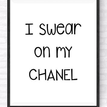 Chanel Funny Printable Quote, I Swear On My Chanel, Beauty and Fashion Print, COCO Funny Typography Poster, Gift For Her