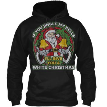 Mens Jingle My Bells  Funny Adult Christmas Tee Pullover Hoodie 8 oz