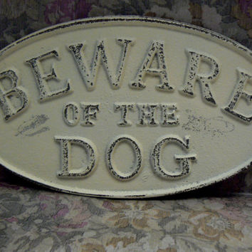 Beware of the Dog Oval Cast Iron Sign Painted Creamy Off White Ecru Wall Decor Plaque, Shabby Chic Distressed
