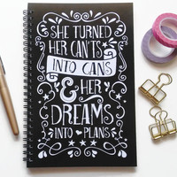 Writing journal, spiral notebook, sketchbook, bullet journal, black , blank lined grid - She turned her can'ts into cans, dreams into plans