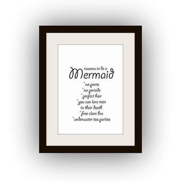 Reasons to be a mermaid, Printable Wall Art, black and white, funny bathroom print, girls bedroom decal, gift for her, vertical small large