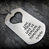 Live today like he deploys tomorrow - Military Dogtag Necklace - Stainless Steel