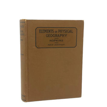 1934 Elements of Physical Geography, Vintage Text Book, School Books, Old Brown Book