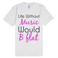 Life without music would b flat-Unisex White T-Shirt