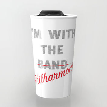 I'm with the philharmonic // I'm with the cooler band Travel Mug by Camila Quintana S