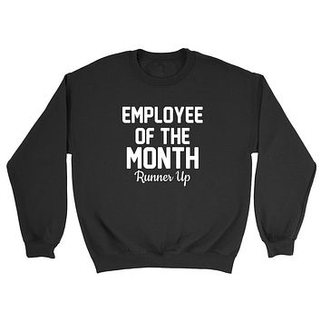 Employee of the month runner up gift for coworker funny graphic Crewneck Sweatshirt